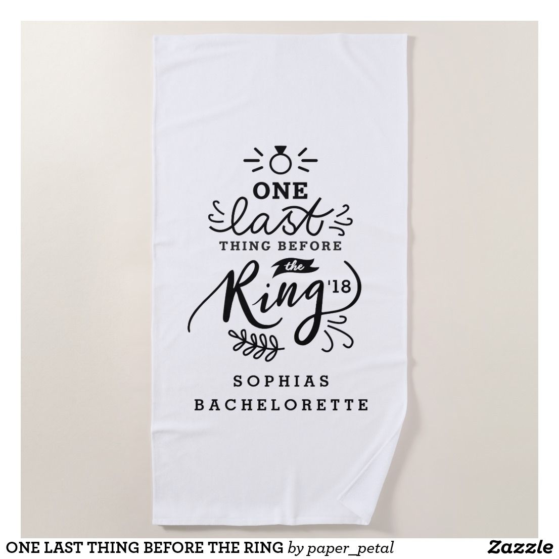 ONE LAST THING BEFORE THE RING BEACH TOWEL | honeymoon | Pinterest ...