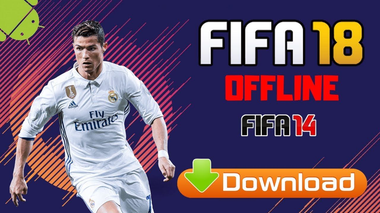 FIFA 18 Offline Mod FIFA 14 APK Android Download | Mobile
