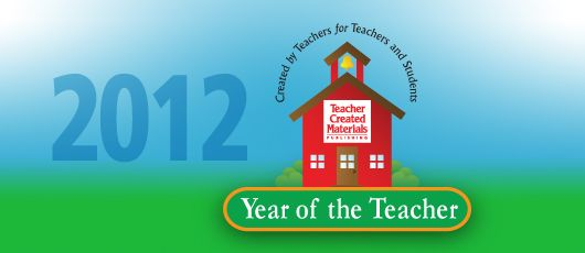 Teacher Created Materials declares 2012 The Year of the Teacher with weekly and monthly giveaways, free lessons and activities, and a manuscript contest.