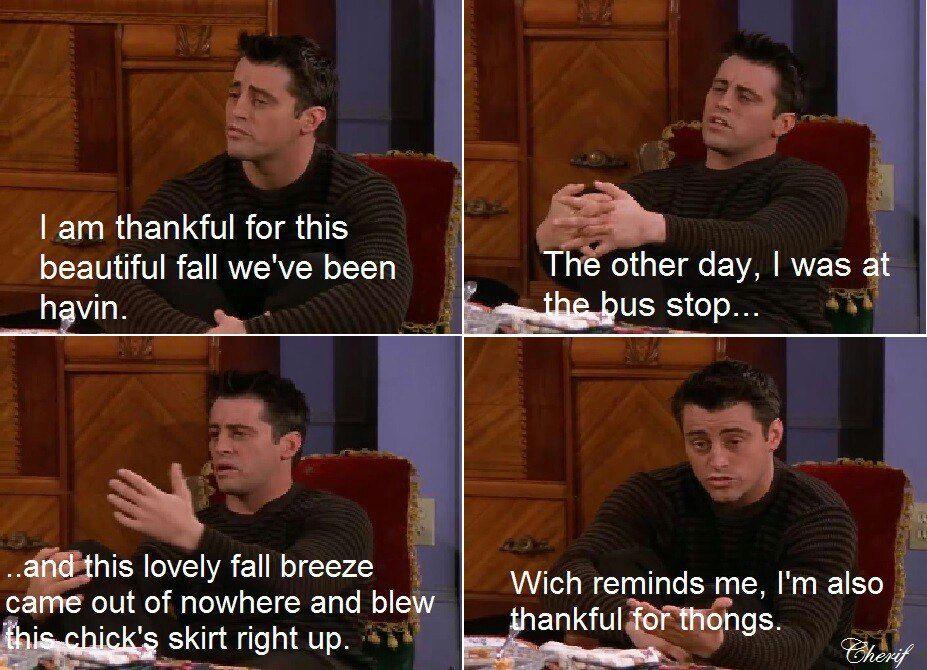 Friends TV Show Memes Friends Memes Thankful for thongs