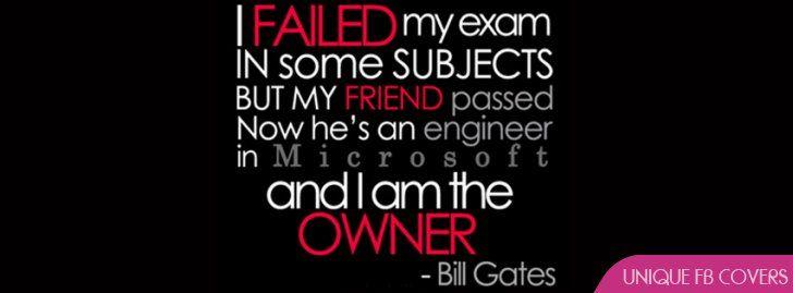 Bill Gates Failed Quote Facebook Cover Exam Quotes Funny Facebook Cover Quotes Fb Cover Photos Quotes