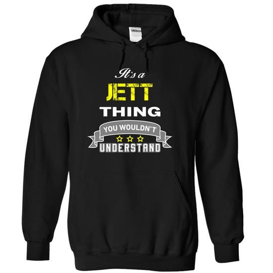 Its a JETT thing. - #groomsmen gift #coworker gift. BUY NOW => https://www.sunfrog.com/Names/Its-a-JETT-thing-Black-17076509-Hoodie.html?68278