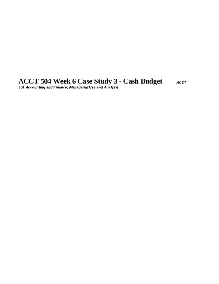Acct  Week  Case Study   Cash Budget  Acct  Accounting