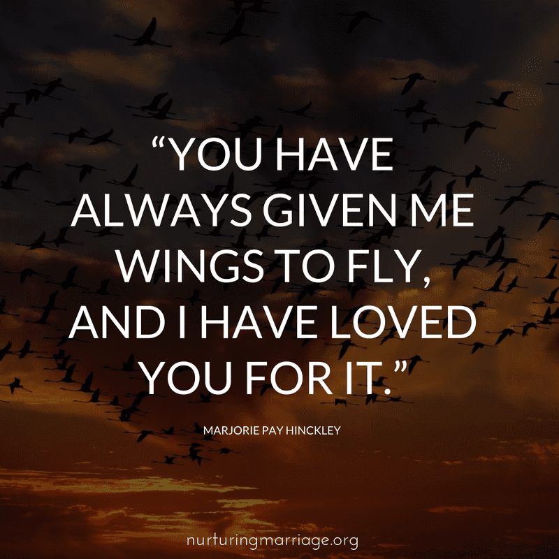 Give Your Spouse Wings To Fly Quotes Marriage Quotes Be Yourself Quotes