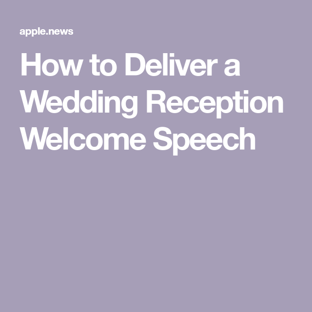How To Deliver A Wedding Reception Welcome Speech