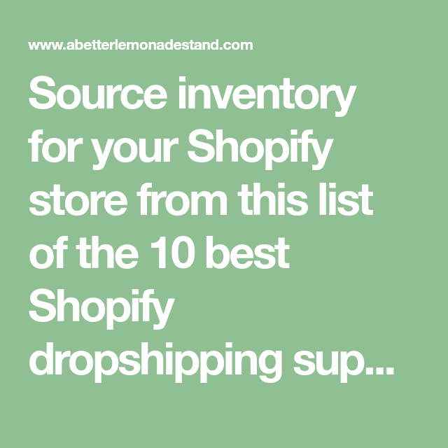 Source inventory for your Shopify store from this list of