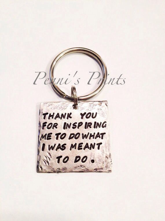 hand stamped thank you for inspiring me to do what i was meant to do key chain inspiration key chain thank you gift gift for professor 2200 usd by