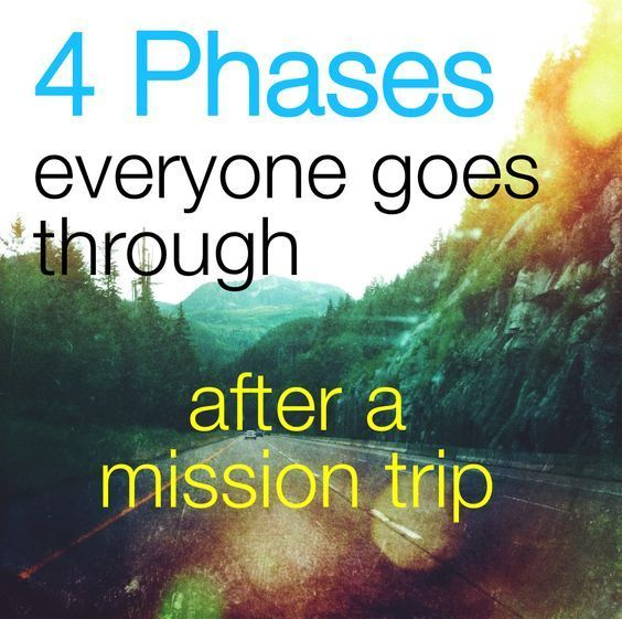 Coming home from a mission trip stinks. Here are 4 phases ...
