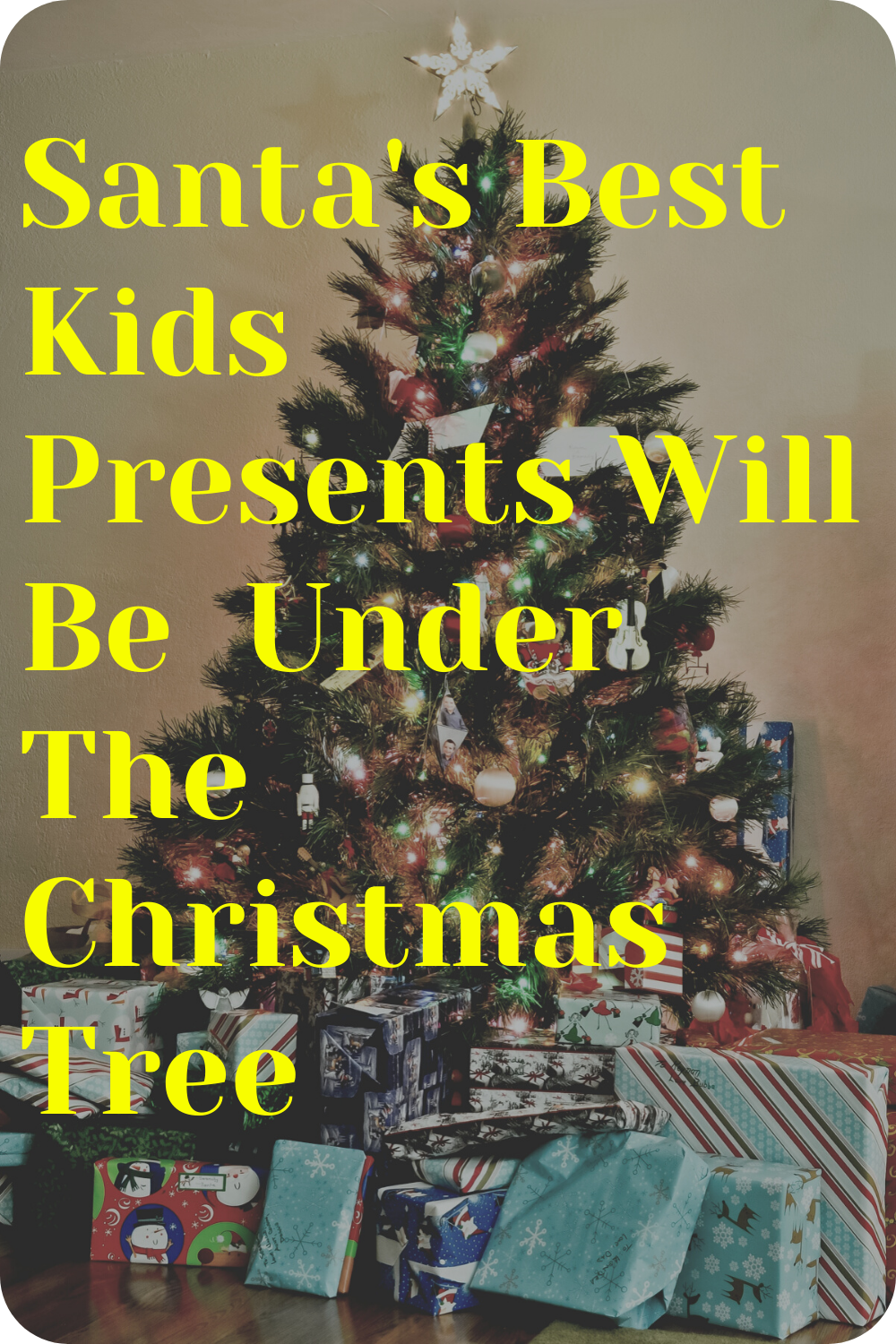 Santa S Best Kids Presents Will Be Under The Christmas Tree In 2020 Kids Toys For Christmas Presents For Kids Kids Toys