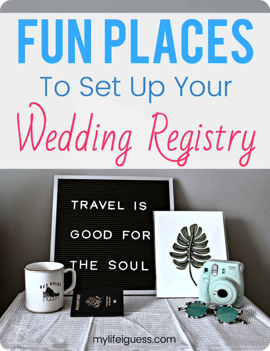 Fun Places to Set Up Your Wedding Registry My Life, I