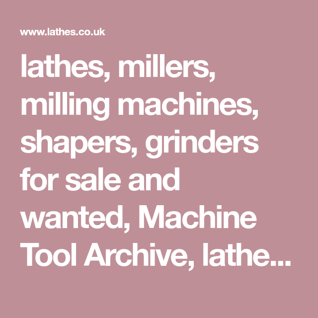 lathes, millers, milling machines, shapers, grinders for sale and