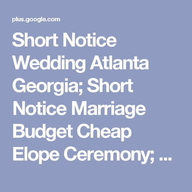 Short Notice Wedding Atlanta Georgia; Short Notice