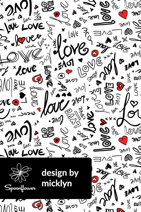 Colorful Fabrics Digitally Printed By Spoonflower Love And Hearts Typography In Black Red And White In 2021 Valentines Wallpaper Lettering Typography Clay love wallpaper image on paper