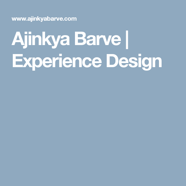 Ajinkya Barve   Experience Design