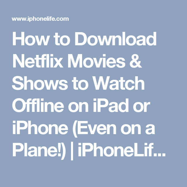 Netflix Download Manual Get Movies & Shows to Watch