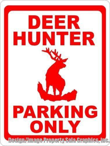 Deer Hunter Parking ly Sign 12x18 Aluminum