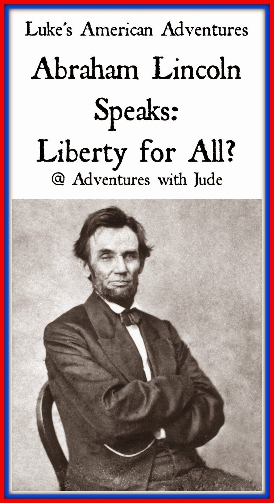 Abraham Lincoln Speaks Liberty For All Abraham Lincoln