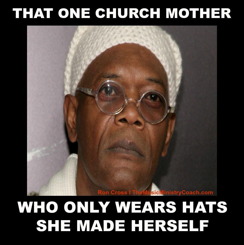10f93a82d1a3339c4c0169daf56a4833 that one church mother music ministry church memes pinterest