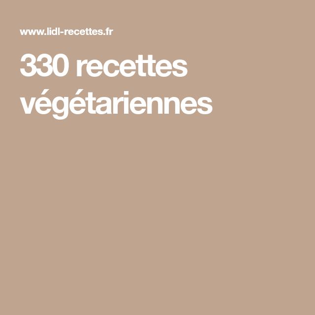 330 recettes végétariennes | Plat végétarien, Recette ...