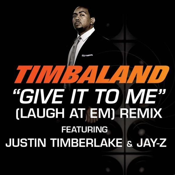 Timbaland, Justin Timberlake, Jay-Z – Give It to Me (Laugh at 'em) (single cover art)