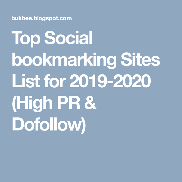 Top Social bookmarking Sites List for 2019-2020 (High PR