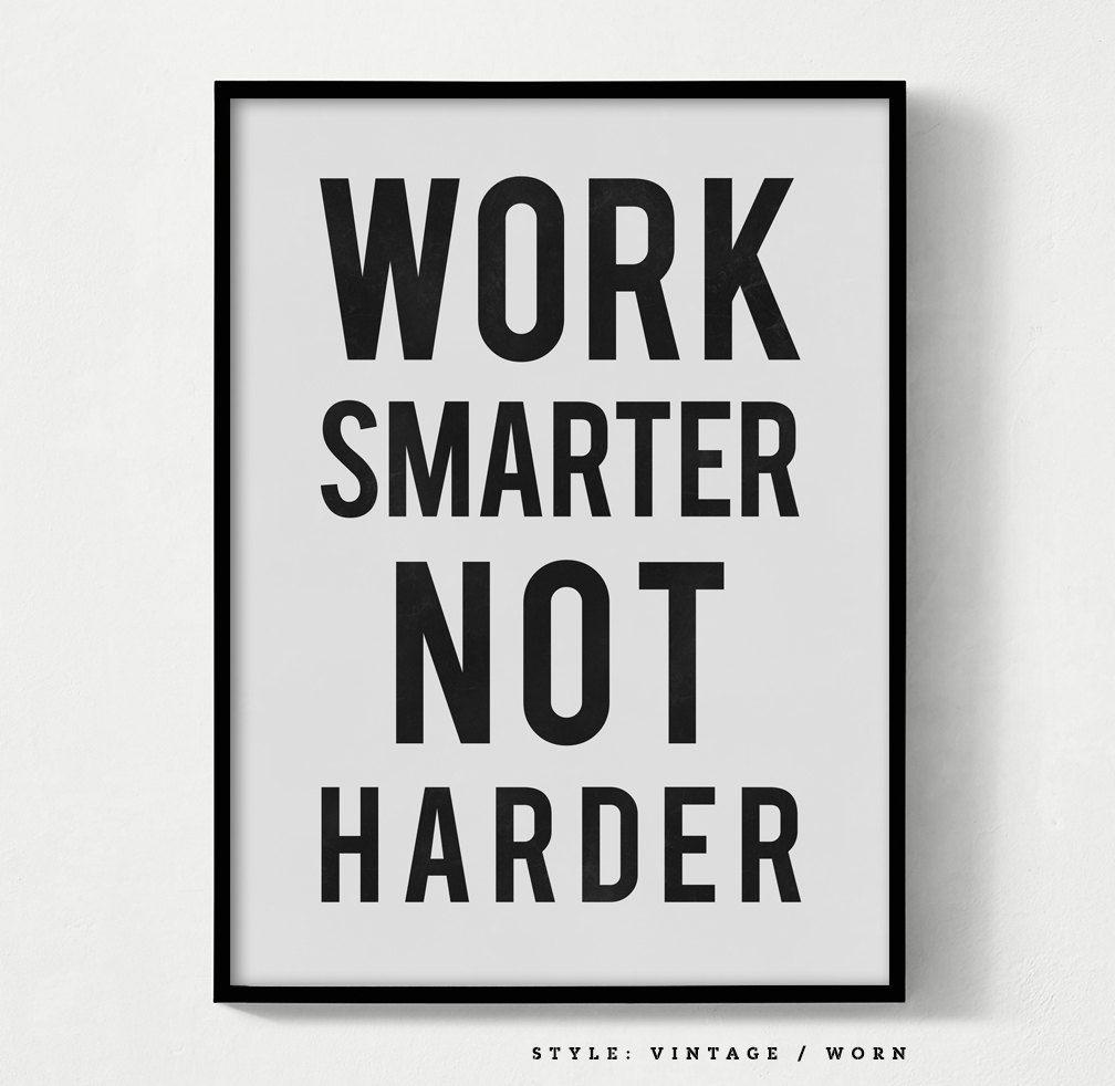 Work Smarter Not Harder Poster Unframed Each Print Is