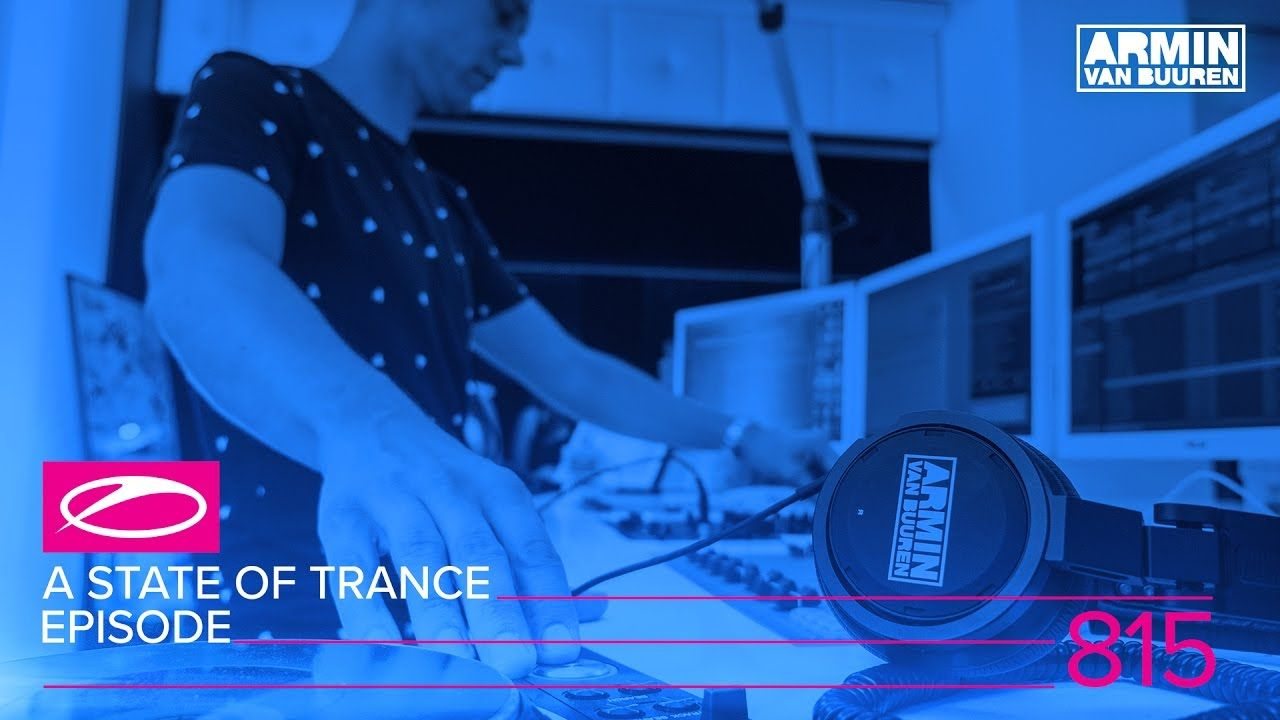 A State Of Trance Episode 815 Asot815 Asot Astateoftrance
