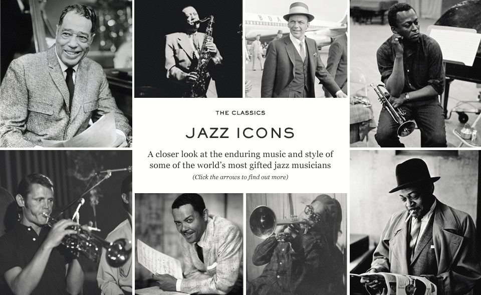 Music and style - Duke Ellington, Coleman Hawkins, Lester Young, Dizzy Gillespie, Billy Eckstine, Miles Davis, Frank Sinatra and Chet Baker