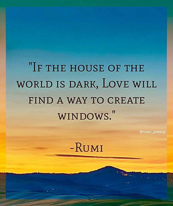 If The House Of The World Is Dark Love Will Find A Way To Make