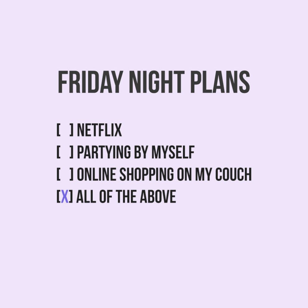 You Know How Amazing It Feels To Stay Home On A Friday Night Its Friday Quotes Friday Quotes Funny Friday Night Quotes