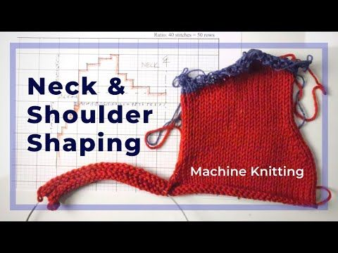 Machine knit neck, shoulder, and armhole shaping for ...