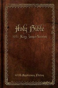 Holy Bible, 1611 King James Version: 400th Anniversary