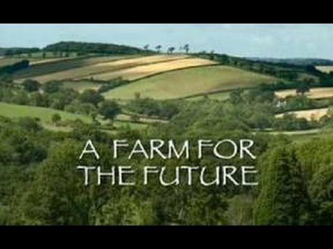 Farm for the Future  - BBC Documentary