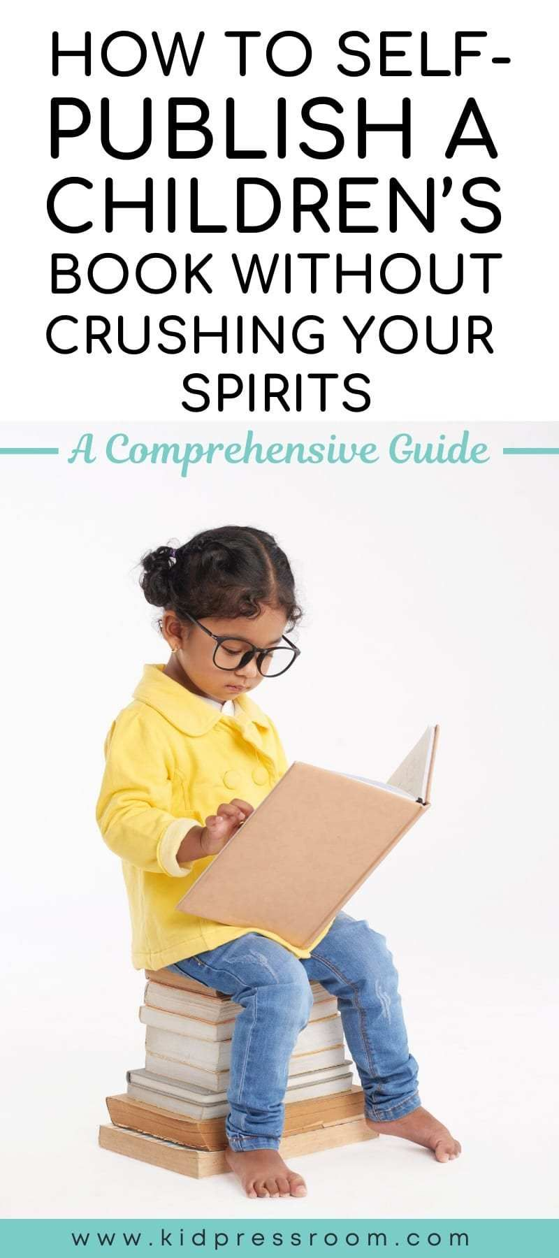How To Self Publish A Children S Book Without Crushing Your Spirits A Comprehensive Guide Self Publishing Publishing Childrens Books Writing Childrens Books