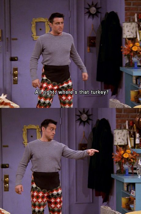 The Timeless Thanksgiving Wisdom Of Joey Tribbiani Friends Tv Friends Funny Friends Episodes