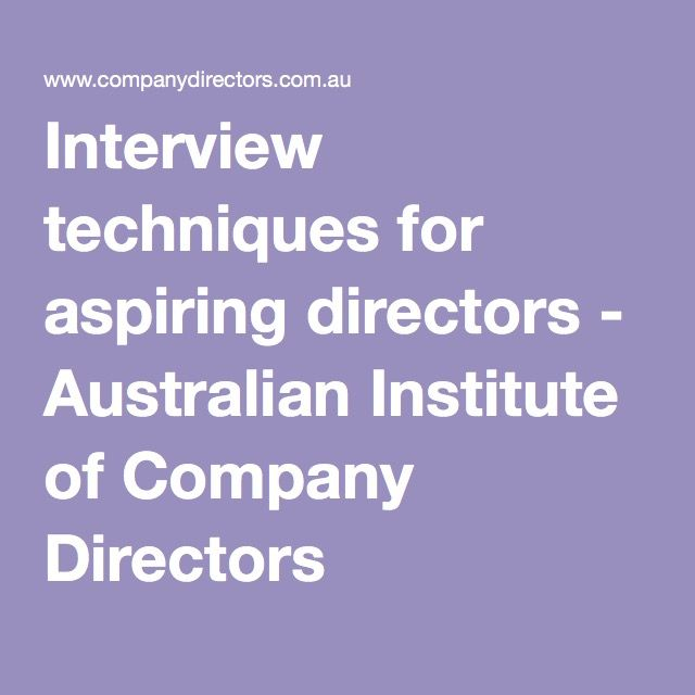 Interview Techniques For Aspiring Directors Interview Techniques Interview Director