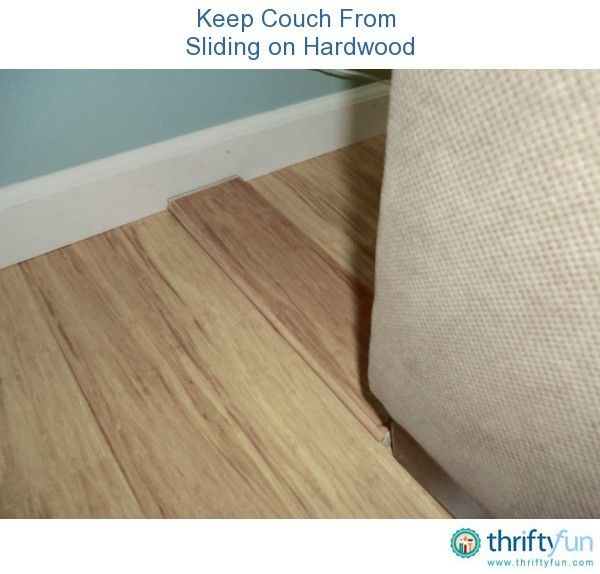 Keeping Furniture From Sliding On Hardwood Get Crafty Pinterest