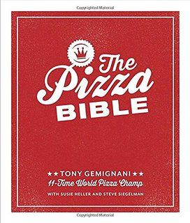 The Pizza Bible: The World's Favorite Pizza Styles, from Neapolitan, Deep-Dish…