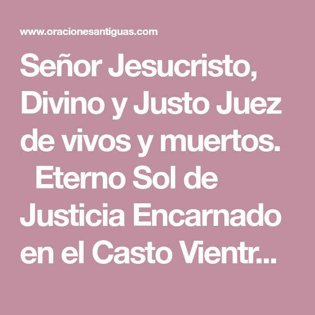 Senor Jesucristo Divino Y Justo Juez De Vivos Y Muertos Eterno Sol De Justicia Encarnado En El Casto Vientre De La Virgen Oraciones Juez Sol De Justicia