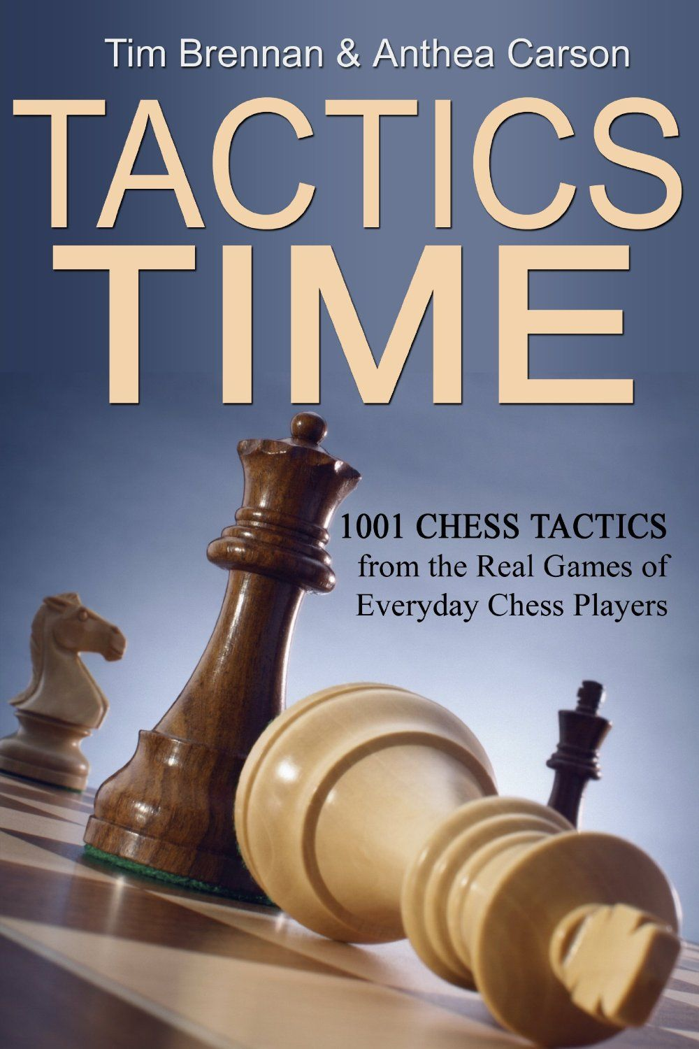 Tactics Time 1001 Chess Tactics From The Games Of Everyday Chess Players 4 99 Chess Strategies Chess Tactics Chess Books