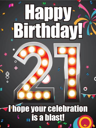 Have A Blast Happy 21st Birthday Card Birthday Greeting Cards By Davia Happy 21st Birthday Cards Happy 21st Birthday Messages Happy 21st Birthday
