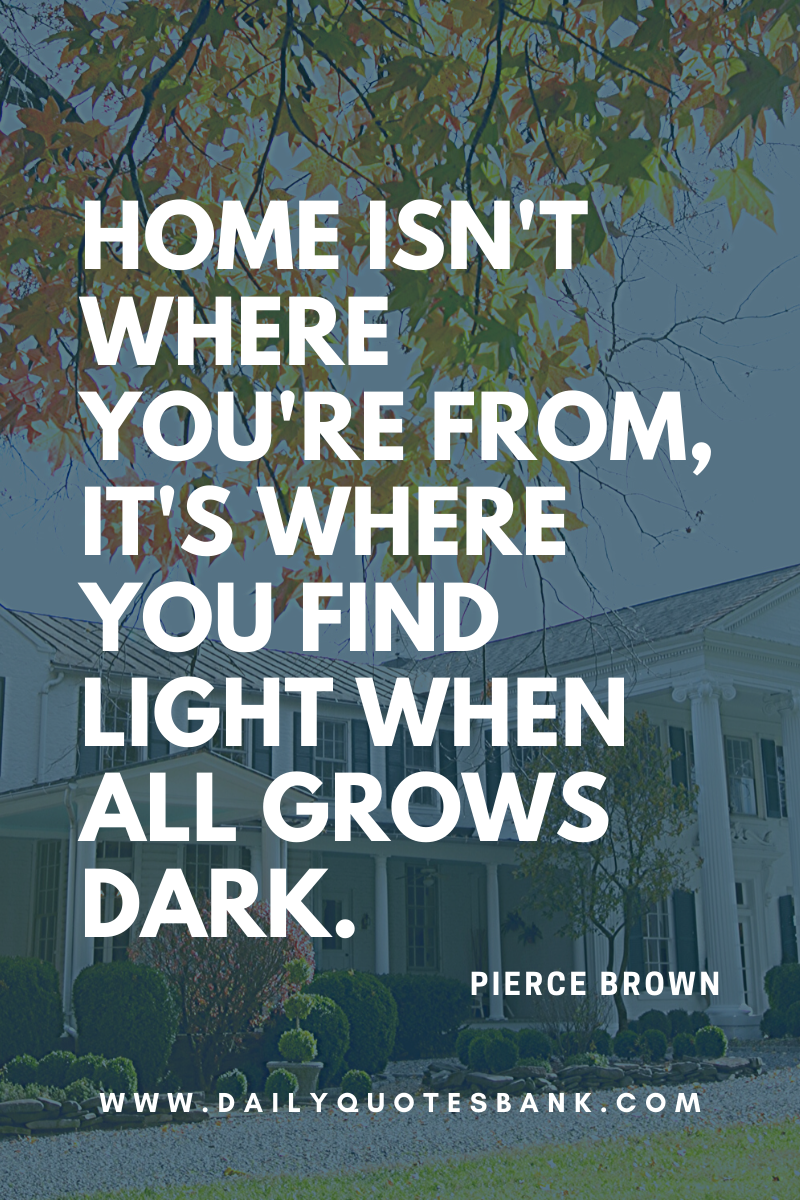 House Home Quotes Short Wisdom Famous Quotes About Home Beautiful Quotes About Home Home Quotes And Sayings Missing Home Quotes Coming Home Quotes