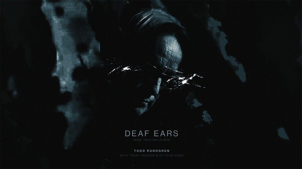Todd Rundgren - Deaf Ears (Nine Inch Nails mix) | SOUND | Pinterest ...