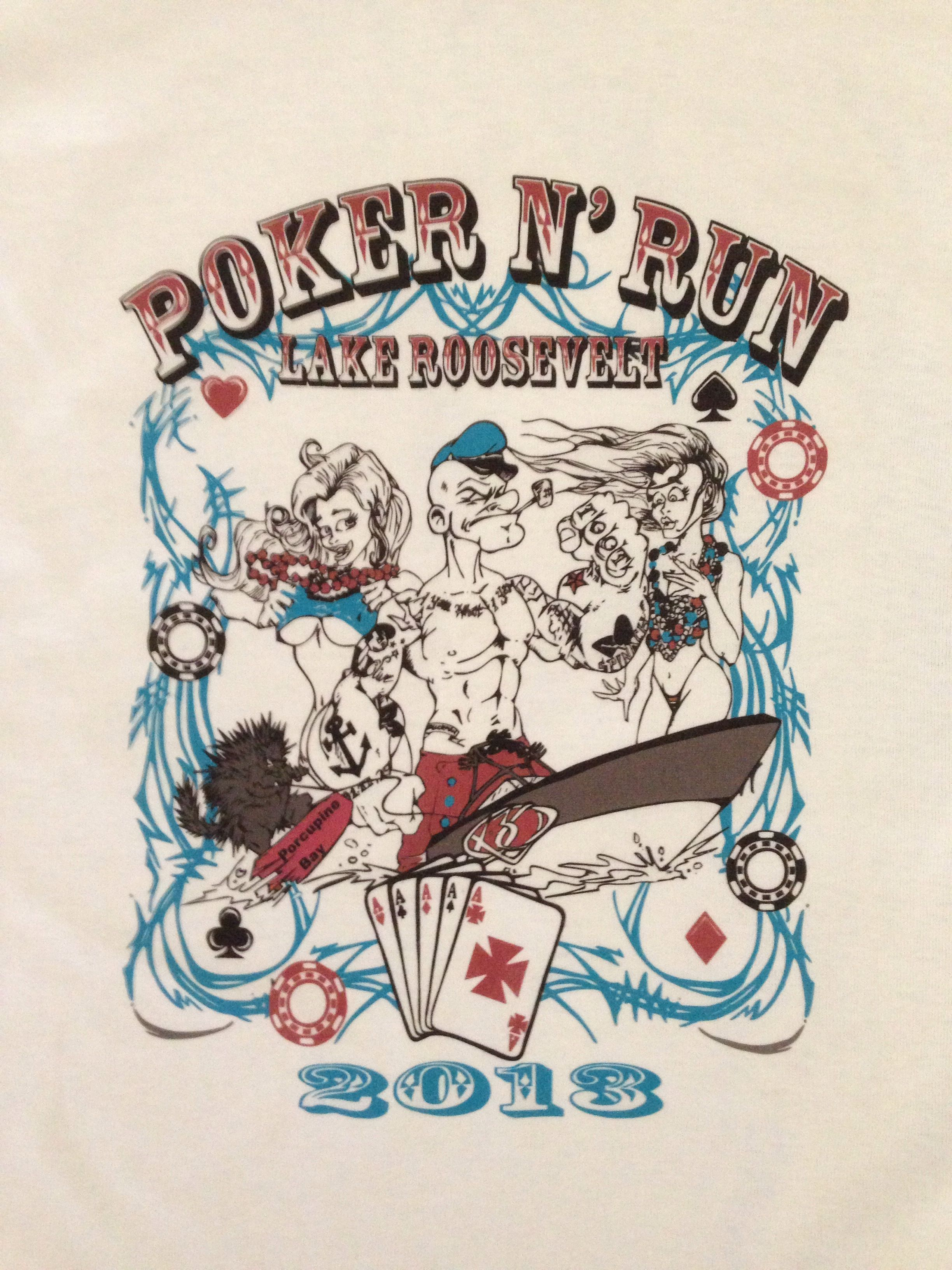 2013 Poker Run Tshirt design. Turned out pretty good. Next years will be even better.