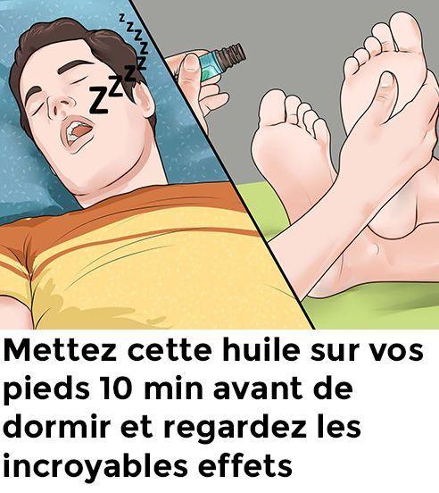 Mettez cette huile sur vos pieds 10 min avant de dormir et observez les effets incroyables