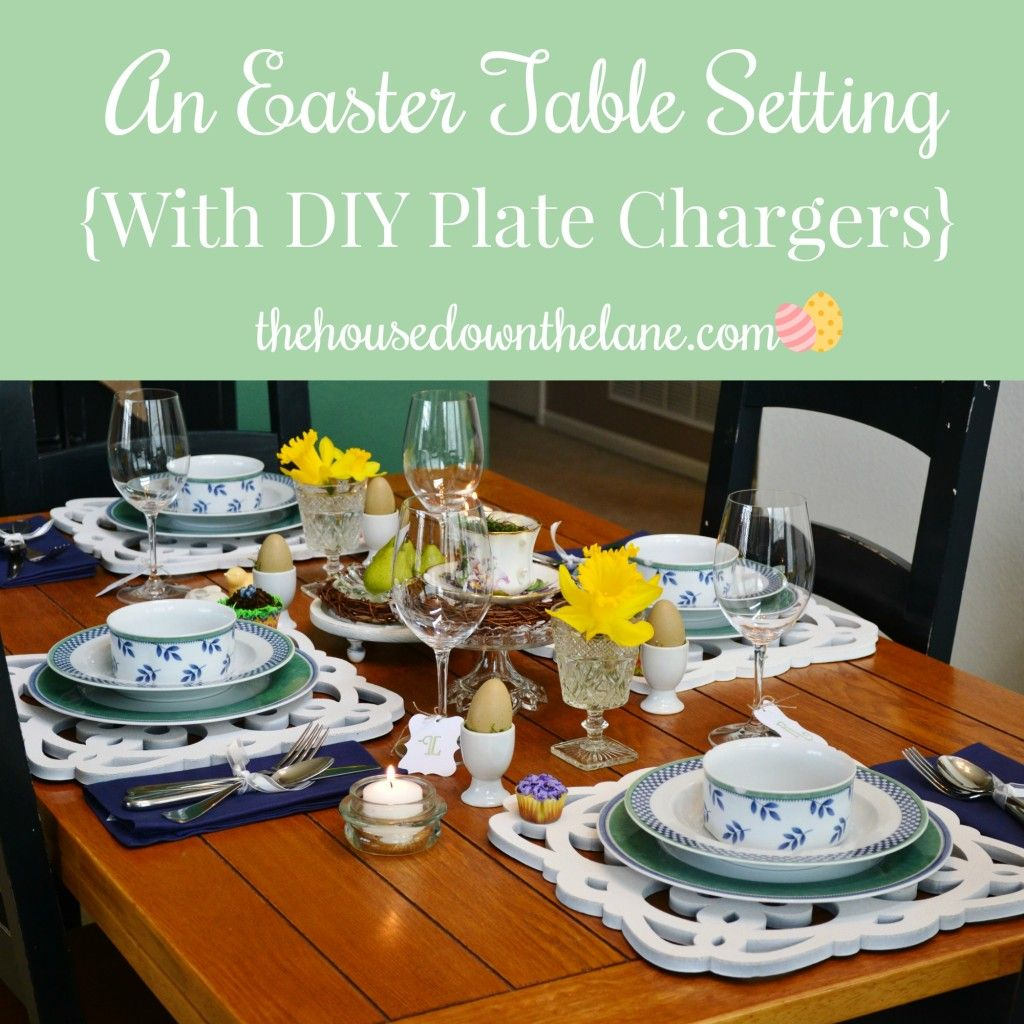 An Easter Table Setting With Diy Plate Chargers Home Craft