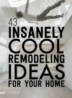 43 Insanely Cool remodelling Ideas
