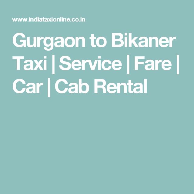 Gurgaon to Bikaner Taxi   Service   Fare   Car   Cab Rental