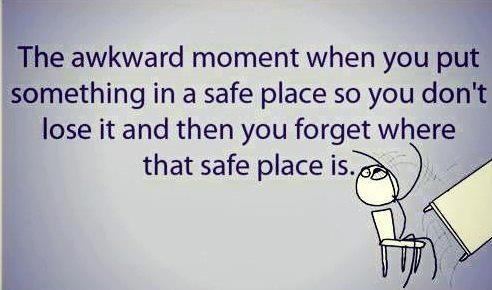 Safe place? I forgot where it was!