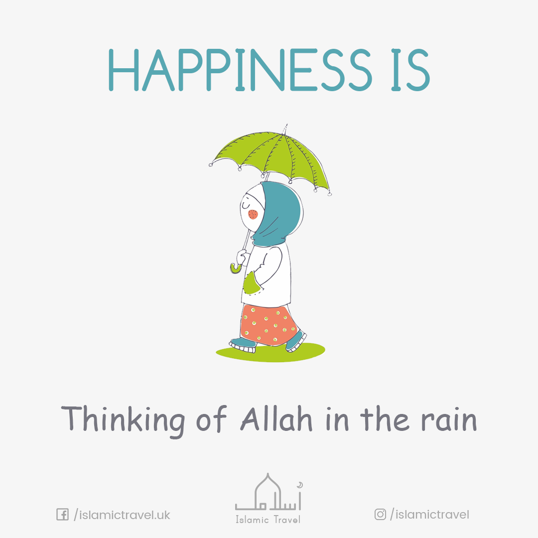 happiness is thinking of allah in the rain exactly islam